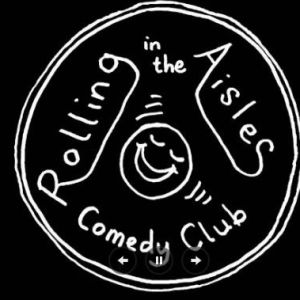 March 24th Rolling in the Aisles Comedy Club