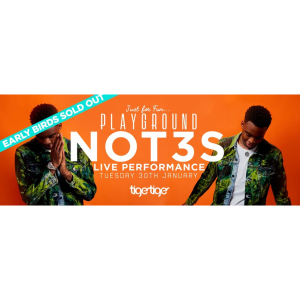 Playground Presents NOT3S Live Performance EARLY BIRDS SOLD OUT