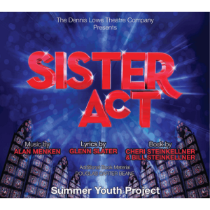 Sister Act - The Summer Youth Project Musical
