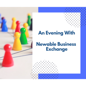 An Evening With – Newable Business Exchange in Epsom