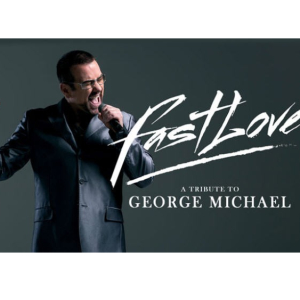 Fastlove – A Tribute to George Michael.