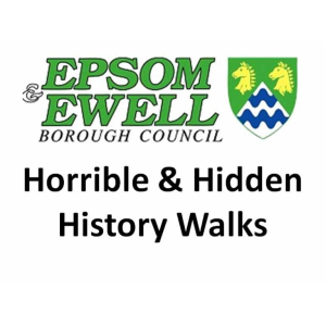 Hidden & Horrible #Epsom and #Ewell History Walks @EpsomEwellBC