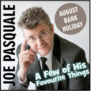 Joe Pasquale - A Few of his Favourite Things