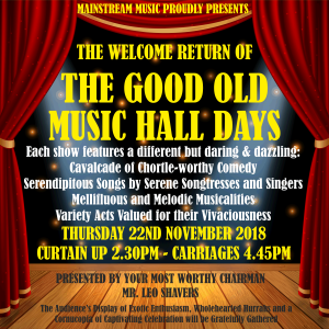 The Good Old Music Hall Days November 2018