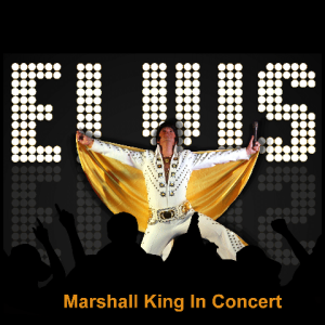 'Elvis In Concert' starring Marshall King