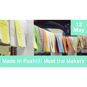 Made in Foxhill: Meet the Makers