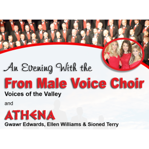 An Evening with the Fron Male Voice Choir and Athena
