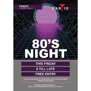 80'S THEME NIGHT @ BAR 10 WALSALL