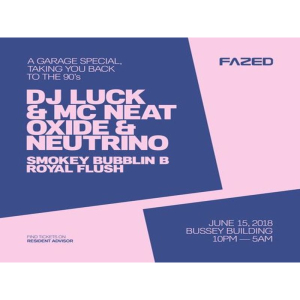 Fazed Garage Special: DJ Luck and MC Neat, Oxide and Neutrino