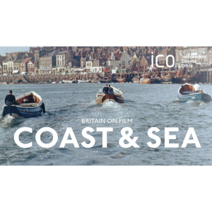 Britain on film: Coast and Sea