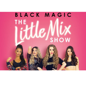 Black Magic – The Little Mix Show!
