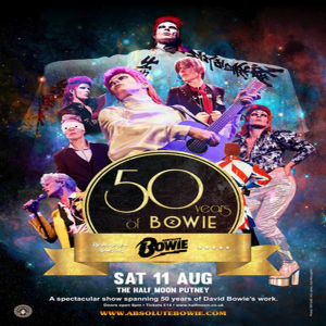 Absolute Bowie: 50 Years Of Bowie - Live at The Half Moon Putney, London