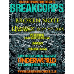 Breakcorps feat. Broken Note, Limewax, Ruby My Dear and more at Underworld