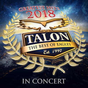 Talon - The Best of Eagles: Greatest Hits Tour 2018