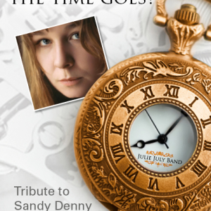 Julie July Band - Who Knows Where The Time Goes? A Tribute to Sandy Denny