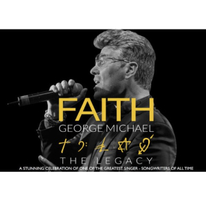 Faith – The George Michael Legacy.
