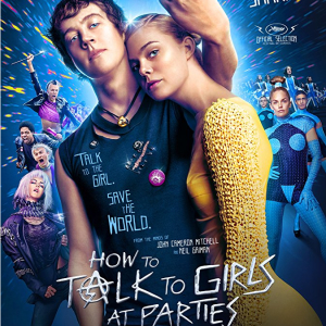 CINEMA:  How to Talk to Girls at Parties