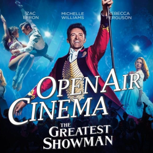 Open Air Cinema - The Greatest Showman - St. Neots