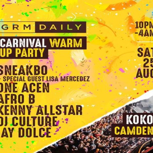 GRM Daily Carnival Warm Up Party w/ Sneakbo, Lisa Mercedez, One Acen