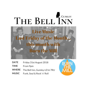'Burn The Mill' are LIVE at The Bell Inn, Gumley