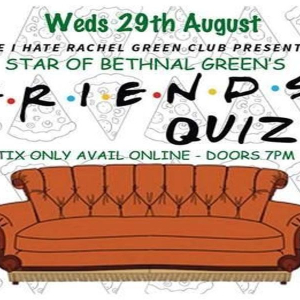 Friends Quiz - Star of Bethnal Green