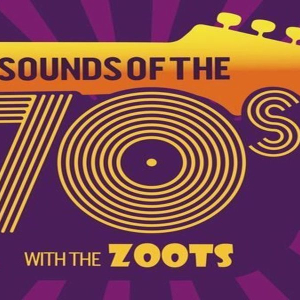 Sounds of the 70s show by The Zoots at Stamford Corn Exchange Fri 22nd Feb
