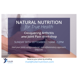 CONQUERING ARTHRITIS AND JOINT PAIN WORKSHOP WITH FULLER NUTRITION