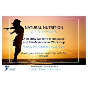 HEALTHY GUIDE TO MENOPAUSE AND PERI-MENOPAUSE WORKSHOP WITH FULLER NUTRITION