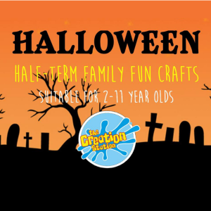 HALLOWEEN HALF TERM FAMILY FUN CRAFTS WITH THE CREATION STATION