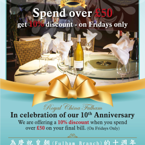 Royal China Fulham  10 Year Anniversary Discount