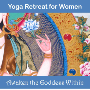 Awaken the Goddess Within - Exclusive Yoga Retreat for Women