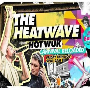 The Heatwave Pres. Hot Wuk Carnival Reloaded at EartH