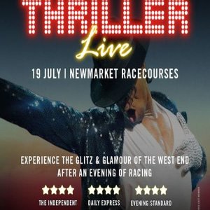 Newmarket Nights presents Thriller Live | Friday 19th July 2019