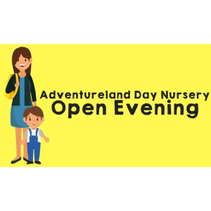 Adventureland Day Nursery Open Evening
