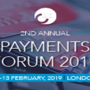 2nd Annual Payments Forum 2019, 12-13 February, London