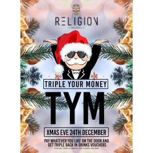 Christmas Eve Triple Your Money at Religion Walsall