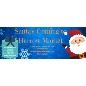Santa's Coming to Barrow Market