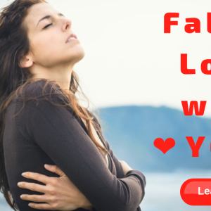 Learn How To Fall In Love With Yourself