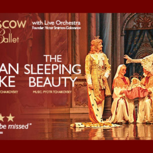 The Sleeping Beauty - Moscow City Ballet