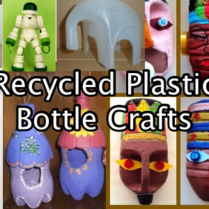 Recycled Plastic Bottle Crafts - for ages 5-12
