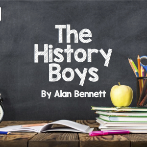 The History Boys, by Alan Bennett