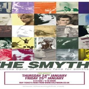 The Smyths: Smiths Tribute band live at Half Moon Putney London Fri 25 Jan