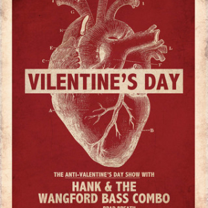 VILENTINE'S DAY: Anti-Valentine's Day show with Hank Wangford at Half Moon