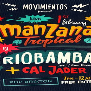RIOBAMBA and Manzana Tropical - Latin - Pop Brixton, 1st February, Free Entry