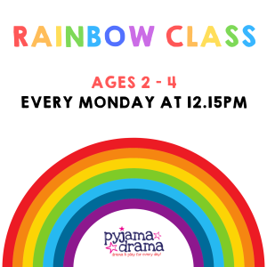 Pyjama Drama Rainbows Class (ages 2-4), every Monday.
