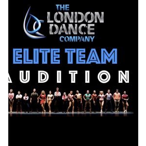 THE LONDON DANCE COMPANY ELITE TEAM AUDITIONS