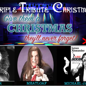 Triple Tribute Christmas - Meatloaf, Cher & Michael Jackson