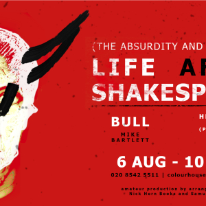 Life After Shakespeare (The Absurdity & Failure of)