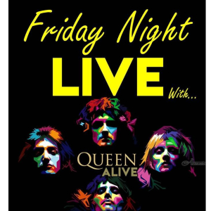 Friday Night Live with Queen Alive!