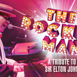The Rocket Man: A Tribute to Sir Elton John